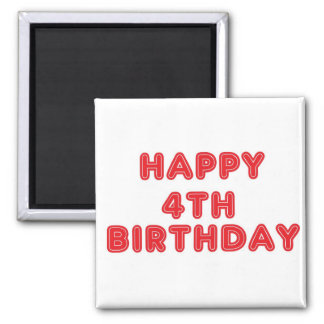 MAGNET-HAPPY 4TH BIRTHDAY 2 INCH SQUARE MAGNET