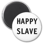 Magnet Happy Slave
