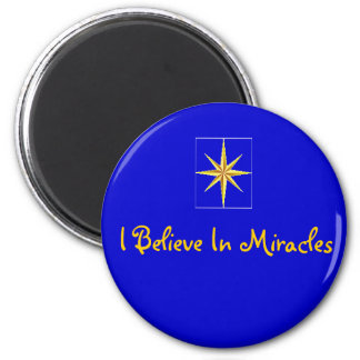 Magnet-  I Believe In Miracles 2 Inch Round Magnet