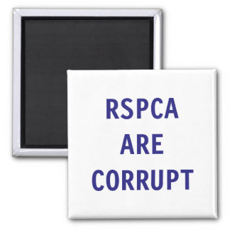 Magnet RSPCA Are Corrupt