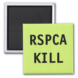 Magnet RSPCA Kill