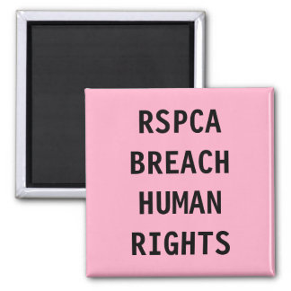 Magnet RSPCA RSPCA Breach Human Rights
