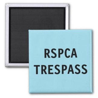 Magnet RSPCA Trespass