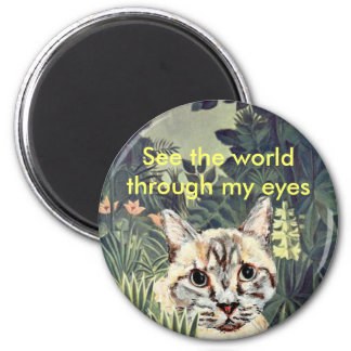 "Magnet: ""See the world through my eyes"" jungle cat 2 Inch Round Magnet"