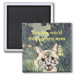 """Magnet: """"See the world through my eyes"""" jungle cat 2 Inch Square Magnet"""