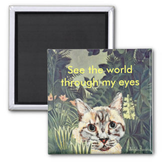 """Magnet: """"See the world through my eyes"""" jungle cat Magnet"""