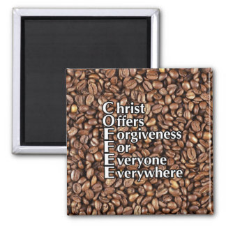 Magnet Square COFFEE beans Christ Offers Forgivene