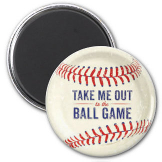 Magnet ( Take me out to the ball game)