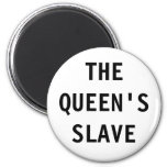 Magnet The Queen;s Slave