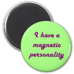 Magnetic Personality Magnet