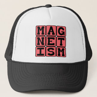 Magnetism, Unseen Force Trucker Hat