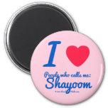 i [Love heart]  people who calls me:   shayoom i [Love heart]  people who calls me:   shayoom Magnets