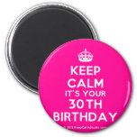[Crown] keep calm it's your 30th birthday  Magnets