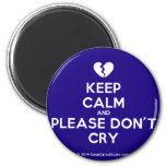 [Broken heart] keep calm and please don't cry  Magnets