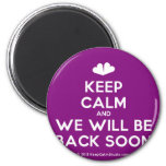 [Two hearts] keep calm and we will be back soon  Magnets