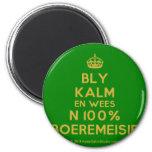 [Crown] bly kalm en wees n 100% boeremeisie  Magnets
