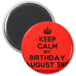 [Crown] keep calm my birthday august 3rd  Magnets