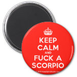 [Crown] keep calm and fuck a scorpio  Magnets