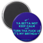 [Electric guitar] ya betta not keep calm just turn tha fuck up it's my birthday!  Magnets
