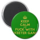 [Crown] keep calm and fuck with skeeter gang  Magnets
