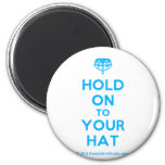 [Crown upside down] hold on to your hat  Magnets