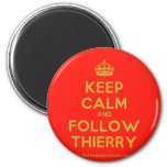 [Crown] keep calm and follow thierry  Magnets