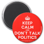 [Crown] keep calm and don't talk politics  Magnets