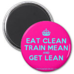 [Crown] eat clean train mean and get lean  Magnets
