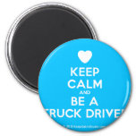 [Love heart] keep calm and be a truck driver  Magnets
