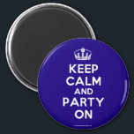 """Magnets<br><div class=""""desc"""">Based on the original Keep Calm and ...  poster this cream and blue Keep Calm and Party On Magnet features a custom designed font that matches the original closely.</div>"""