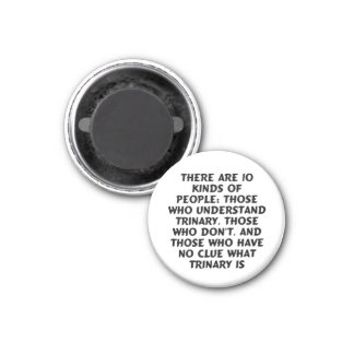 Magnets 1) There are 10 kinds...trinary (small)
