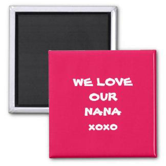 Magnets Fridge Magnet cute WE LOVE OUR NANA xoxo
