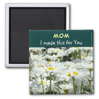 Magnets Mom I made this for You! Mother Kids Daisy