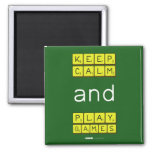 KEEP CALM and PLAY GAMES  Magnets (more shapes)