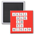 KEEP CALM AND DO SCIENCE  Magnets (more shapes)