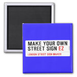 make your own street sign  Magnets (more shapes)
