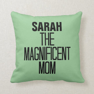 Magnificent Mom Throw Pillows