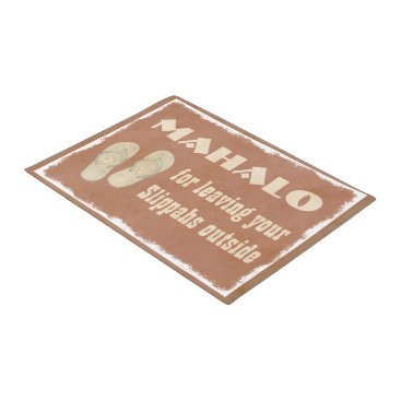 aura2000 Mahalo for leaving your Slippahs Outside Doormat
