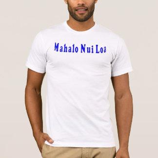 Mahalo Nui Loa T-Shirt