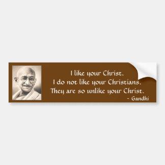 mahatma-gandhi, I like your Christ.I do not lik... Car Bumper Sticker