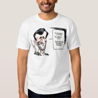 Mahmoud Ahmadi Nejad caricature &Telling truth Shirt