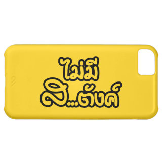 Mai Mee Sa...tang ฿ I Have NO MONEY in Thai ฿ iPhone 5C Case