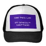 MAI PEN LAI (IT DOESN'T MATTER) TRUCKER HATS