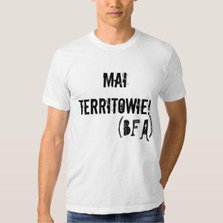 MAI TERRITOWIE! (BFA) TEE SHIRT