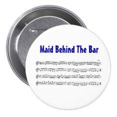 Maid Behind The Bar Music Reel Name Tag badge Pinback Button at Zazzle