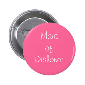 """Maid of Dishonor"" Pin"