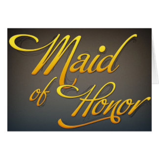 Maid Of Greeting Honor card