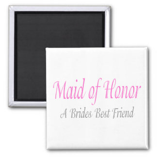 Maid Of Honor (A Brides Best Friend) Magnet