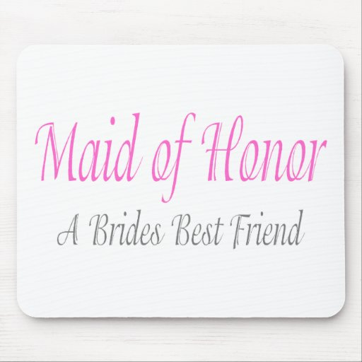 Maid Of Honor (A Brides Best Friend) Mouse Pads