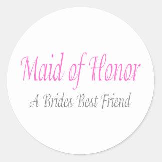 Maid Of Honor (A Brides Best Friend) Round Sticker
